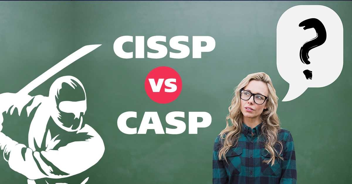 CISSP vs CASP+ Which Certification is Right for you?