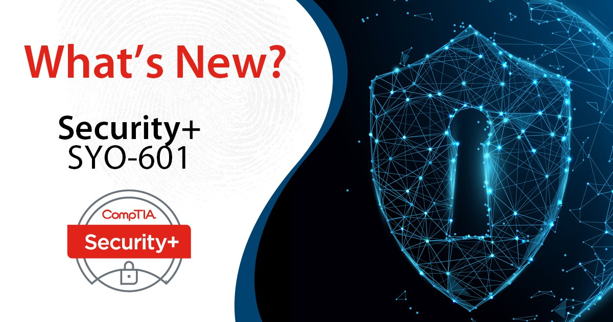 Everything you Need to Know About the new Security + (SYO-601)