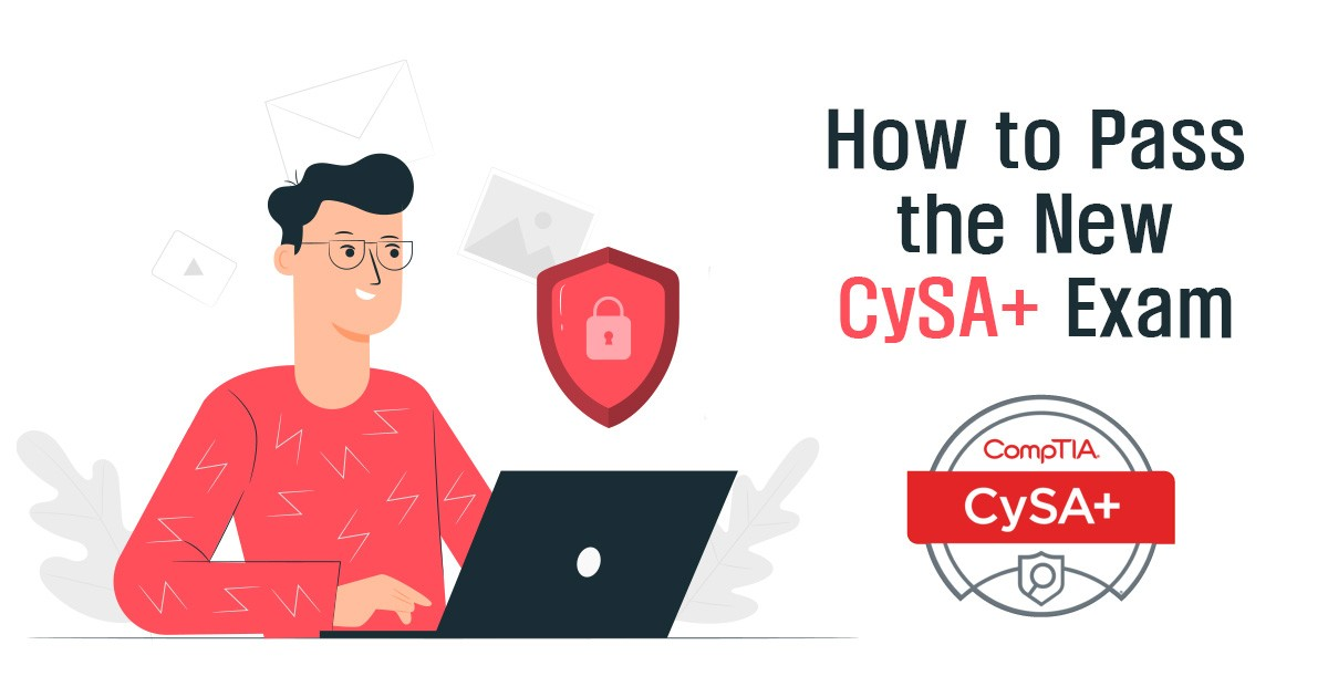 How to Pass the New CySA+ Exam (CSO-002)